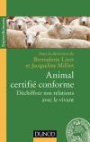 Animal certifié conforme : Déchiffrer nos relations avec le vivant