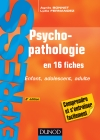 Psychopathologie : Enfant, adolescent, adulte