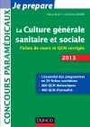 La culture gnrale sanitaire et sociale 2013 : Fiches de cours et QCM corrigs