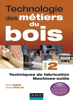 Technologie des métiers du bois - Tome 2