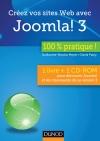 Créez vos sites Web avec Joomla! 3 - 100 % pratique : 1 livre + 1 CD-ROM pour découvrir Joomla! et les nouveautés de sa version 3
