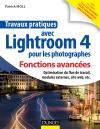 Travaux pratiques avec Lightroom 4 pour les photographes : Fonctions avancées : Optimisation du flux de travail, modules externes, site web, etc.