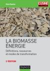 La biomasse énergie : Définitions, ressources et modes de transformation