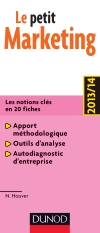 Le petit Marketing 2013/14 : Les notions clés en 20 fiches