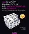 100 principes fondamentaux de l&#039;identit visuelle des marques : Du logo  la communication multi-supports