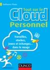 Tout sur le Cloud Personnel : Travaillez, stockez, jouez et échangez... dans le nuage