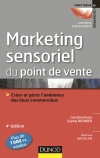 Marketing sensoriel du point de vente : Crer et grer l&#039;ambiance des lieux commerciaux