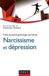 Narcissisme et dépression : Traité de psychopathologie de l'adulte