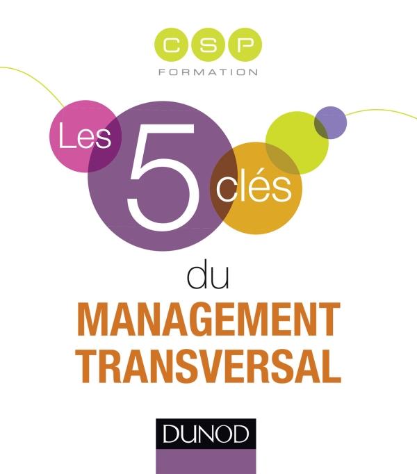 Les 5 cl?s du management transversal
