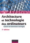Architecture et technologie des ordinateurs : Cours et exercices corrigés