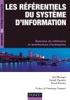 Les référentiels du système d'information : Données de référence et architectures d'entreprise