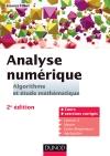Analyse numérique - Algorithme et étude mathématique : Cours et exercices corrigés