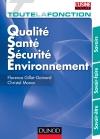 Toute la fonction QSSE (Qualité/Sécurité/ Environnement) : SAvoir/ Savoir-faire/ Savoir être