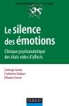 Le silence des émotions : Clinique psychanalytique des états vides d'affects