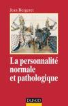 La personnalité normale et pathologique : Les structures mentales, le caractère, les symptômes