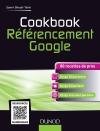 Cookbook Référencement Google : 80 recettes de pros