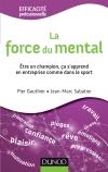 La force du mental : Être gagnant s'apprend, dans l'entreprise comme dans le sport