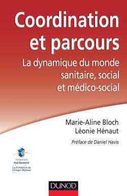 Coordination et parcours. La dynamique du monde sanitaire, social et médico-social