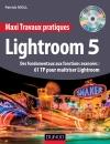 Maxi Travaux pratiques Lightroom 5 : Des fondamentaux aux fonctions avancées : 60 TP pour maîtriser Lightroom