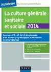 La culture générale sanitaire et sociale 2014 : Fiches de cours et QCM corrigés
