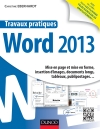 Travaux pratiques avec Word 2013 : Mise en page et mise en forme, insertion d'images, documents longs, tableaux, publipostages&am