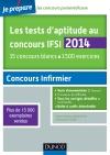 Les tests d'aptitude au concours IFSI 2014 : 15 concours blancs. 1500 exercices