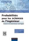 Les probabilités pour les sciences de l'ingénieur : Cours et exercices corrigés