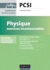 Physique Exercices incontournables PCSI : nouveau programme