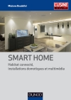 Smart Home : Habitat connecté, installations domotiques et multimédia