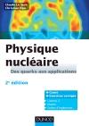 Physique nucléaire : Des quarks aux applications - Cours et exercices corrigés