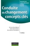 Conduite du changement : concepts-clés : 50 ans de pratiques issues des travaux des auteurs fondateurs