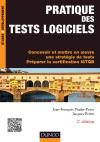 Pratique des tests logiciels : Concevoir et mettre en oeuvre une stratégie de tests. Préparer la certification ISTQB