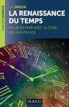 La renaissance du Temps : Pour en finir avec la crise de la physique