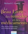 Le Beau Livre des remèdes et des médicaments : Des plantes médicinales aux thérapies géniques