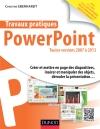 Travaux pratiques avec PowerPoint : Toutes versions 2007 à 2013