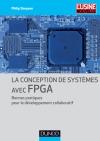 La conception de systèmes avec FPGA : Bonnes pratiques pour le développement collaboratif