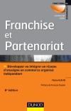 Franchise et partenariat : Développer ou intégrer un réseau d'enseignes en commerce organisé indépendant