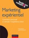 Marketing expérientiel : Comment concevoir et stimuler l'expérience client