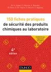 150 fiches pratiques de sécurité des produits chimiques au laboratoire : Conforme au réglement européen CLP