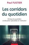 Les corridors du quotidien : Clinique du quotidien et éducation spécialisée en institution