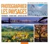 Photographier les paysages : Techniques, savoir-faire et astuces de pro