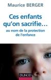 Ces enfants qu'on sacrifie... : Réponse à la loi réformant la protection de l'enfance