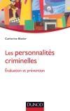 Les personnalités criminelles : Evaluation et prévention