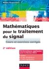 Mathématiques pour le traitement du signal : Cours et exercices corrigés