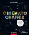 Cinématographix : Tout le cinéma en 1001 informations utiles ou futiles à découvrir par l'image