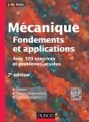 Mécanique : fondements et applications : Avec 320 exercices et problèmes résolus