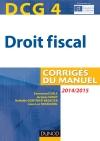 DCG 4 - Droit fiscal 2014/2015 : Corrigés du manuel