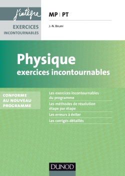 Physique : Exercices incontournables PSI, PSI*.