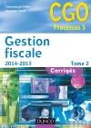 Gestion fiscale 2014-2015 - Tome 2 : Corrigés