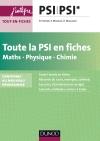 Toute la PSI en fiches - Maths, Physique, Chimie : nouveau programme 2014